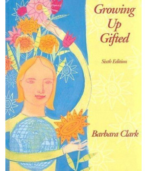 Growing Up Gifted: Developing the Potential of Children at Home and at School (6th Edition)