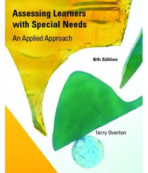 Assessing Learners with Special Needs: An Applied Approach (6th Edition)