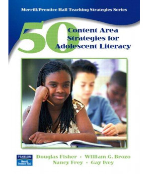 50 Content Area Strategies for Adolescent Literacy (Merrill / Prentice Hall Teaching Strategies Series)