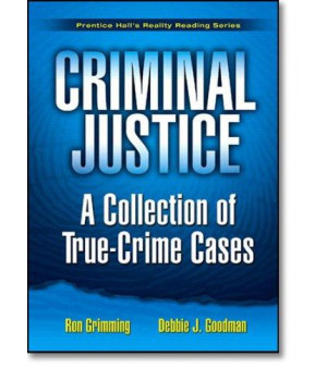 Criminal Justice: A Collection of True Crime Cases, Prentice Hall\'s Reality Reading Series
