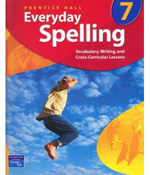 Everyday Spelling : Vocabulary, Writing, and Cross-Curricular Lessons, Grade 7