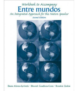 Workbook to Accompany Entre Mundos: An Integrated Approach for th Native Speaker, 2nd Edition