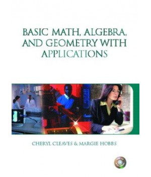 Basic Math, Algebra and Geometry with Applications