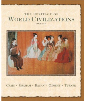 The Heritage of World Civilizations: Volume One to 1700 (7th Edition)