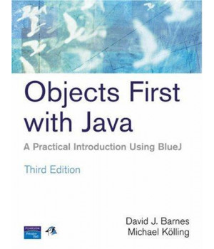 Objects First With Java: A Practical Introduction Using BlueJ (3rd Edition)
