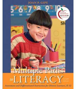 Multiple Paths to Literacy: Assessment and Differentiated Instruction for Diverse Learners, K-12 (7th Edition)