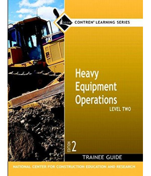 Heavy Equipment Operations Level Two (Trainee Guide) Second Edition (NCCER Contren Learing Series)