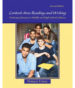 Content Area Reading and Writing: Fostering Literacies in Middle and High School Cultures (2nd Edition)