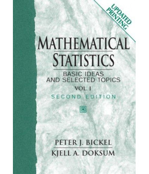 Mathematical Statistics, Basic Ideas and Selected Topics, Vol. 1, (2nd Edition)
