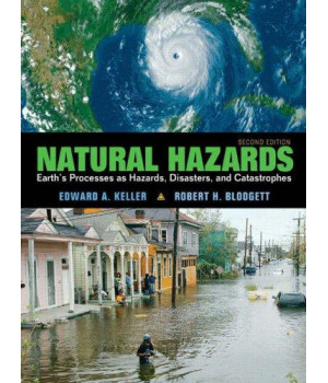 Natural Hazards: Earth\'s Processes as Hazards, Disasters and Catastrophes (2nd Edition)