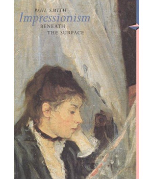Impressionism: Beneath the Surface