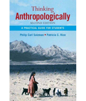 Thinking Anthropologically: A Practical Guide for Students (2nd Edition)
