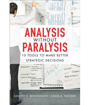 analysis without paralysis: 10 tools to make better strategic decisions (paperback)