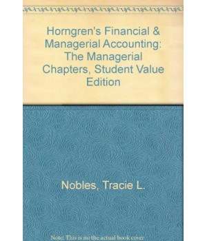 Horngren\'s Financial & Managerial Accounting: The Managerial Chapters, Student Value Edition (4th Edition)