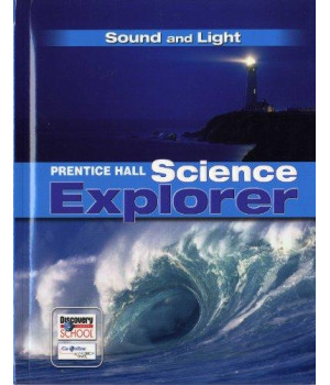 SCIENCE EXPLORER C2009 BOOK O STUDENT EDITION SOUND AND LIGHT (Prentice Hall Science Explorer)