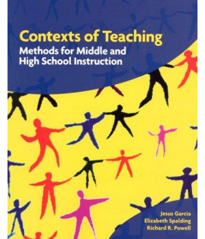 Contexts of Teaching: Methods for Middle and High School Instruction