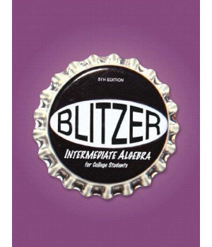 Blitzer Intermediate Algebra for College Students, 5th Edition