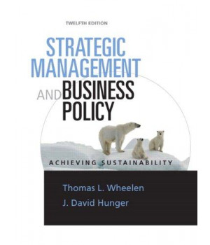 Strategic Management & Business Policy: Achieving Sustainability (12th Edition)