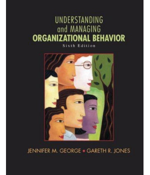 Understanding and Managing Organizational Behavior (6th Edition)