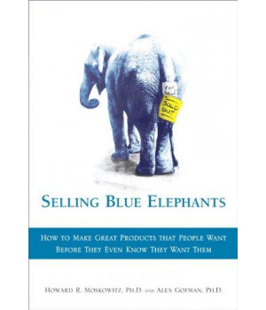 Selling Blue Elephants: How to make great products that people want BEFORE they even know they want them .