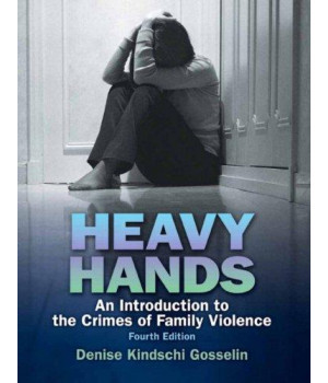 Heavy Hands: An Introduction to the Crimes of Family Violence, 4th Edition