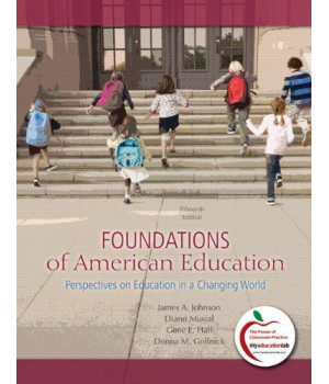 Foundations of American Education: Perspectives on Education in a Changing World (15th Edition)