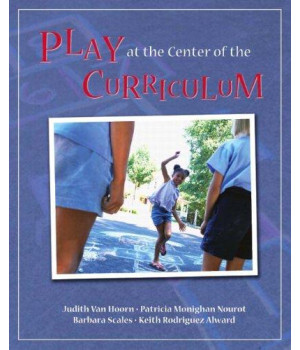 Play at the Center of the Curriculum (5th Edition)