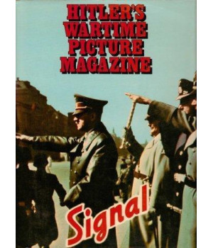 Best of Signal: Hitler\'s Wartime Picture Magazine