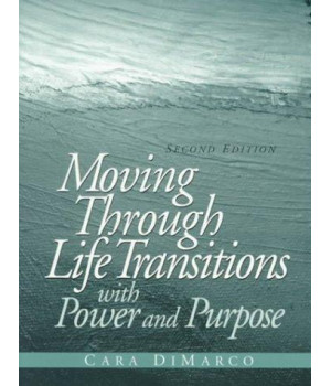 Moving Through Life Transitions with Power and Purpose (2nd Edition)