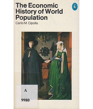 The Economic History of World Population (Pelican Books)