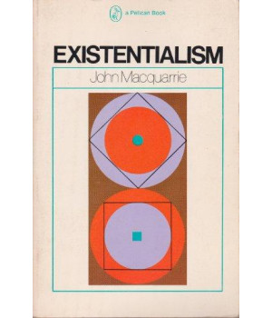 Existentialism: An Introduction, Guide and Assessment (Pelican)