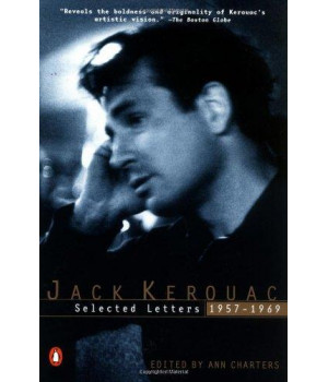 Kerouac: Selected Letters: Volume 2: 1957-1969