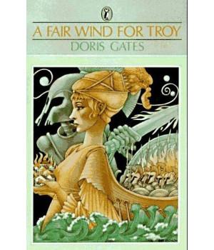 A Fair Wind for Troy (Greek Myths)