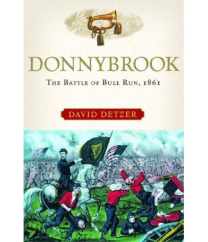 Donnybrook: The Battle of Bull Run, 1861