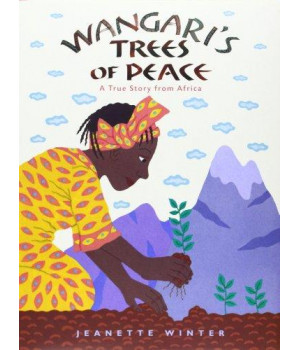 Wangari\'s Trees of Peace: A True Story from Africa