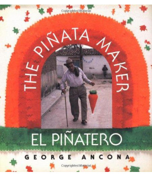 The Piñata Maker / El Piñatero (Bilingual Edition)