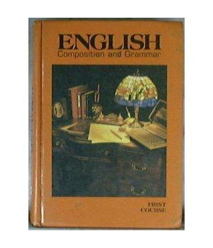 English Composition and Grammar, First Course: Grade 7