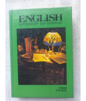 English Grammar and Composition: 3rd Course