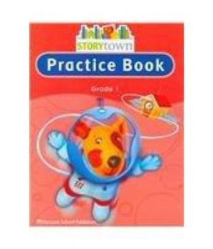 Storytown: Practice Book Student Edition Grade 1