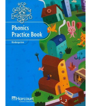 Harcourt School Publishers Storytown California: Phonics Practice Book Student Edition Excursions 10 Grade K