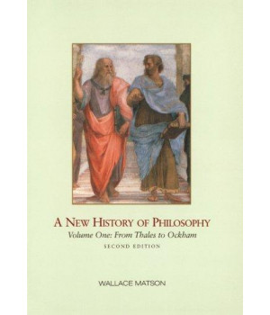 A New History of Philosophy, Volume I: From Thales to Ockham