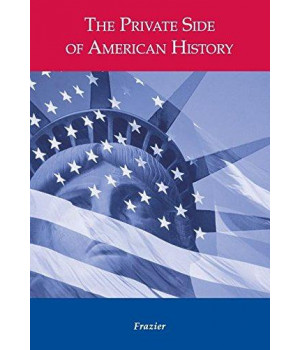 The Private Side of American History: Readings in Everyday Life : Since 1865