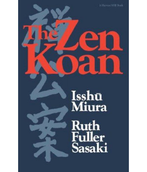 The Zen Koan: Its History and Use in Rinzai Zen