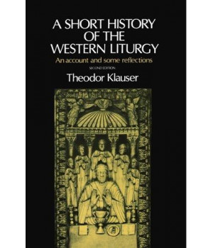 A Short History of the Western Liturgy