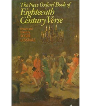 The New Oxford Book of Eighteenth-Century Verse (Oxford Books of Verse)