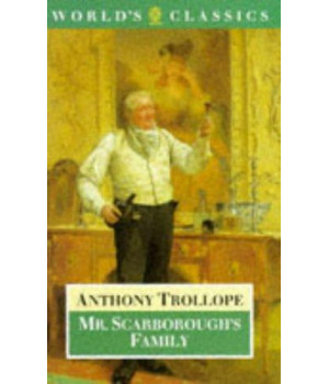 Mr. Scarborough\'s Family (The World\'s Classics)