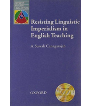 Resisting Linguistic Imperialism in English Teaching (Oxford Applied Linguistics)