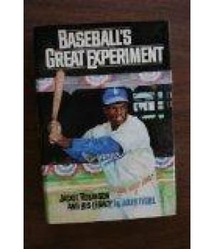 Baseball\'s Great Experiment: Jackie Robinson and His Legacy