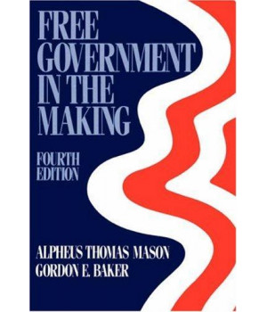 Free Government in the Making: Readings in American Political Thought
