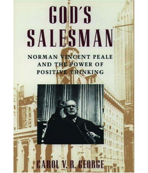 God's Salesman: Norman Vincent Peale and the Power of Positive Thinking (Religion in America)